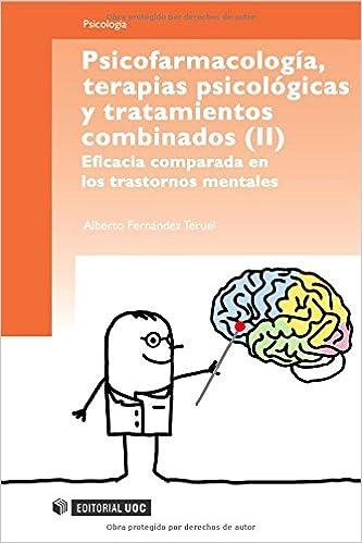 ... terapias psicológicas y tratamiento combinados II : Eficacia comparada en los trastornos mentales Manuales: Amazon.es: Alberto Fernández Teruel: Libros