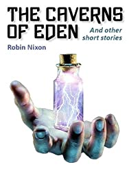 The Caverns of Eden And Other Short Stories (English Edition)
