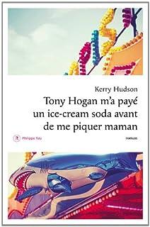 Tony Hogan m'a payé un ice-cream soda avant de me piquer maman, Hudson, Kerry
