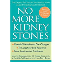 No More Kidney Stones: The Experts Tell You All You Need to Know about Prevention...