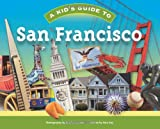 img - for A Kid's Guide to San Francisco book / textbook / text book