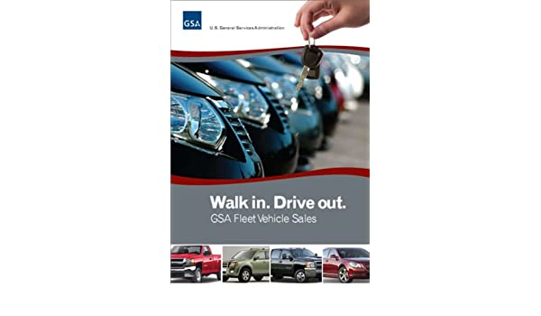Walk in  Drive out  GSA Fleet Vehicle Sales, The U S