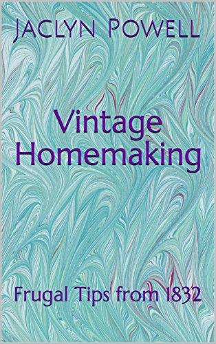 Vintage Homemaking: Frugal Tips from 1832