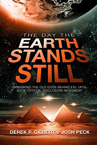 The Day the World Stands Still: Unmasking the Old Gods Behind ETs, UFOs, and the Official Disclosure Movement