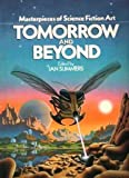 Tomorrow and Beyond: Masterpieces of Science Fiction Art