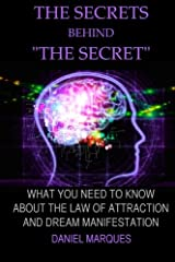 "The secrets behind ""the secret"": What you need to know about the law of attraction and dream manifestation Paperback"