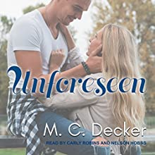 Unforeseen Audiobook by M.C. Decker Narrated by Nelson Hobbs, Carly Robins