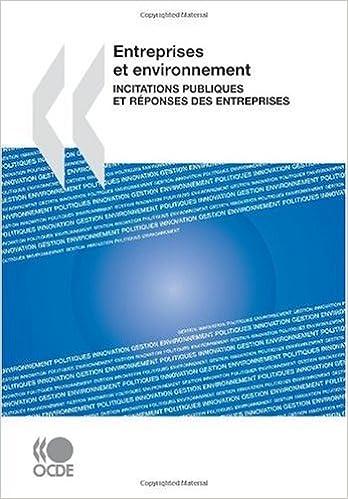 Entreprises et environnement : Incitations publiques et réponses des entreprises