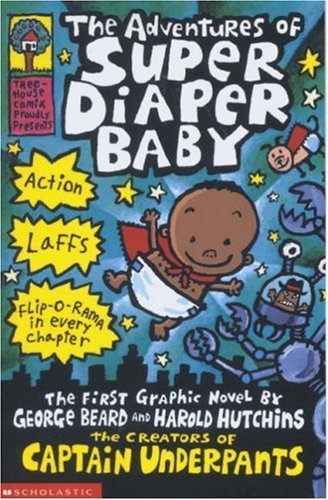 The Adventures of Super Diaper Baby (Captain Underpants) by Dav Pilkey (2013-02-07) Paperback Bunko – January 1, 1800