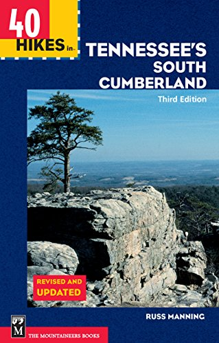 40 Hikes in Tennessee's South Cumberland, 3rd Edition: The True Story of the Kidnap and Escape of Four Climbers in Central Asia (100 Hikes In...)