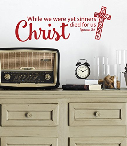 Christian Gift Ideas - Bible Verse Wall Decal - Romans 5:8 - While We Were Yet Sinners Christ Died For Us - Vinyl Sticker Scripture Art for Home, Bedroom or Church Classrooms