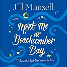 Meet Me at Beachcomber Bay: A delicious Cornish romance Audiobook by Jill Mansell Narrated by Imogen Church
