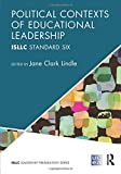 Political Contexts of Educational Leadership: ISLLC Standard Six (ISLLC Leadership Preparation Series)