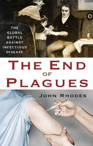 the-end-of-plagues-the-global-battle-against-infectious-disease-macsci