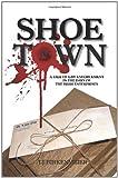 Shoe Town, T. J. Birkenmeier, 1439265003
