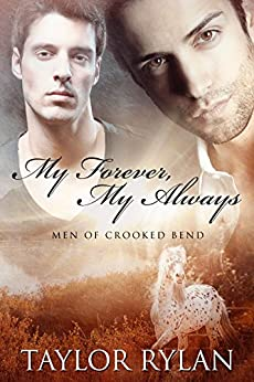 My Forever, My Always: Men Of Crooked Bend Book 1 by [Rylan, Taylor]