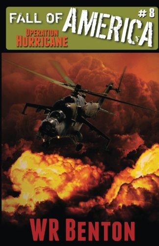 The Fall of America: Operation Hurricane (Book 8) (Volume 8)
