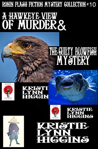 A Hawkeye View Of Murder: A Vexed Archer Mystery And The Guilty Blowfish Mystery: A Recipe For Murder (Ronin Flash Fiction Collection Series Book 10) by [Higgins, Kristie Lynn]