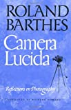 Camera Lucida: Reflections on Photography, Roland Barthes, 0374521344