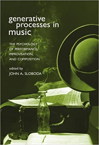 Generative Processes in Music: The Psychology of Performance, Improvisation, and Composition (2001-03-22)