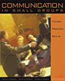 img - for Communication in Small Groups: Theory, Process, and Skills (with InfoTrac) (Wadsworth Series in Speech Communication) by John F. Cragan (2003-08-11) book / textbook / text book
