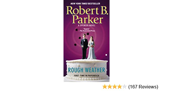 Rough weather spenser book 36 kindle edition by robert b parker rough weather spenser book 36 kindle edition by robert b parker mystery thriller suspense kindle ebooks amazon fandeluxe Choice Image