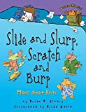 img - for [Slide and Slurp, Scratch and Burp: More about Verbs] (By: Brian P Cleary) [published: March, 2009] book / textbook / text book