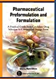 Pharmaceutical Preformulation and Formulation : A Practical Guide from Candidate Drug Selection to Commercial Dosage Form, Gibson, Mark, 1574911201