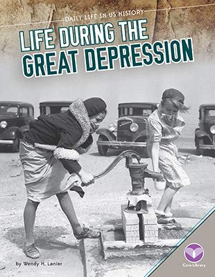 Life During the Great Depression (Daily Life in US History)