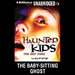 The Baby-Sitting Ghost: Haunted Kids Series | Allan Zullo