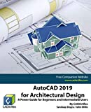 img - for AutoCAD 2019 for Architectural Design: A Power Guide for Beginners and Intermediate Users book / textbook / text book