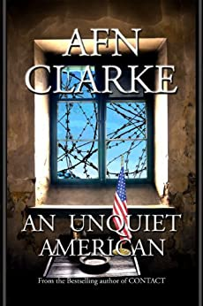 AN UNQUIET AMERICAN by [CLARKE, AFN]