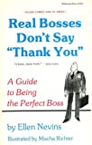 Real Bosses Don't Say Thank You, Ellen Nevins, 0914359002