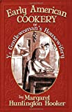img - for Early American Cookery: or Ye Gentlewoman's Housewifery book / textbook / text book