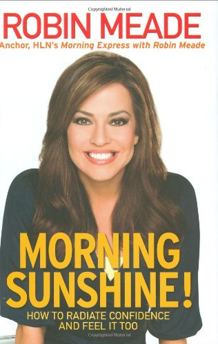 Read Online Morning Sunshine!: How to Radiate Confidence and Feel It Too pdf epub