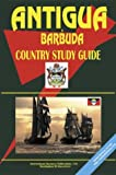 Antigua and Barbuda Country Study Guide, International Business Publications Staff, 0739742574