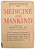 Medicine and Mankind. Lectures to the Laity delivered at the New York Academy of Medicine