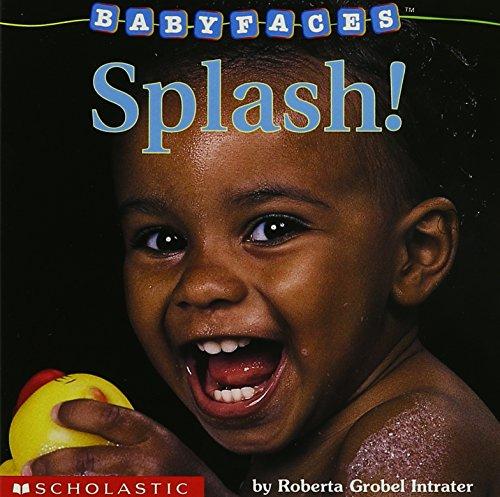 Splash! (Baby Faces Board Book)
