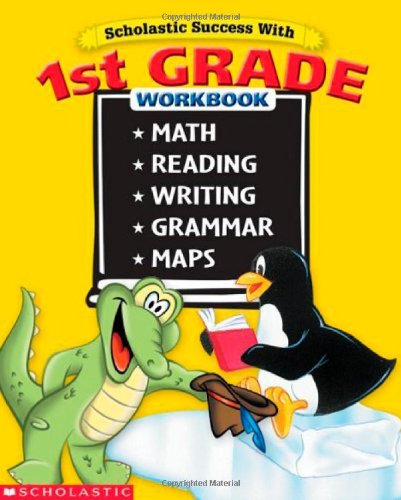 Scholastic Success With: 1st Grade Workbook: Math Reading