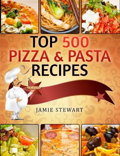 Top 500 Pizza Pasta Recipes product image