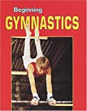 Beginning Gymnastics, Julie Jensen and Linda Wallenberg, 0822535033
