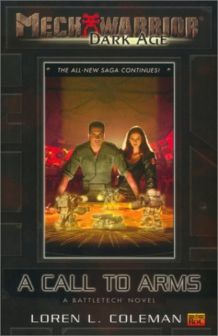Mechwarrior: Dark Age #2: A Call to Arms (A BattleTech Novel)