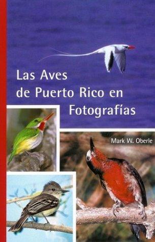 Las Aves de Puerto Rico en Fotografías (Spanish Edition) ()