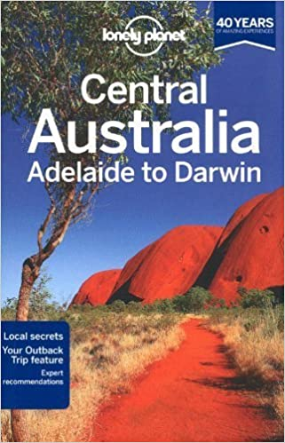 Book Lonely Planet Central Australia - Adelaide to Darwin (Travel Guide) by Lonely Planet, Rawlings-Way, Charles, Brown, Lindsay, Worby, (2013)