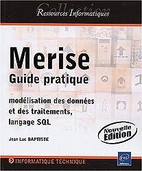 Merise - Guide pratique (modélisation des données et des traitements, langage SQL) - Nouvelle édition