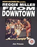 img - for Reggie Miller: FROM DOWNTOWN (Basketball Superstar) book / textbook / text book