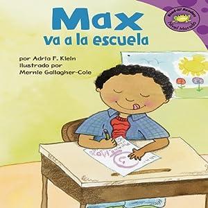 Max va a la escuela (Max Goes to School) Audiobook