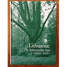 Lithuania: The Indestructible Soul