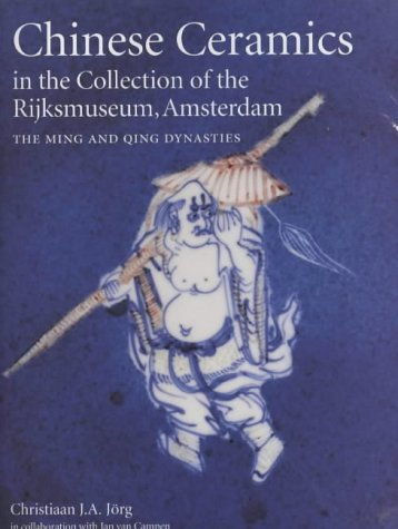 - Chinese Ceramics in the Collection of the Rijksmuseum, Amsterdam: The Ming and Qing Dynasties