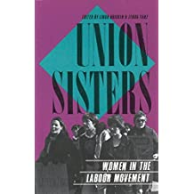 Union Sisters: Women in the Labour Movement